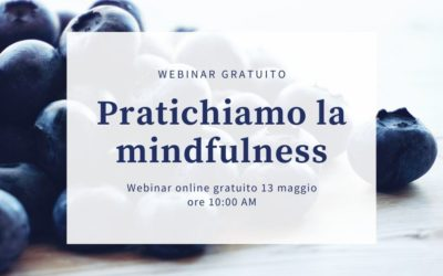 Pratichiamo la Mindfulness: Webinar  Online